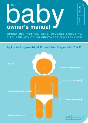 The Baby Owner's Manual: Operating Instructions, Trouble-Shooting Tips, and Advice on First-Year Maintenance (Owner's and Instruction Manual Book 1) (English Edition)