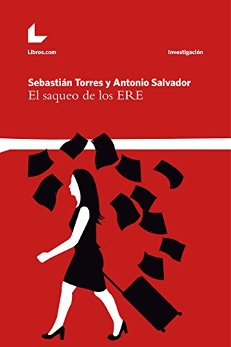 El saqueo de los ERE (Investigación nº 1) por Sebastián Torres