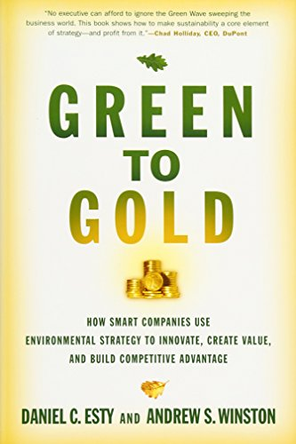 Green to Gold: How Smart Companies Use Environmental Strategy to Innovate, Create Value, and Build Competitive Advantage: How Smart Companies Use ... Value, and Build a Competitive Advantage por Daniel C. Esty