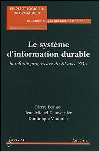 Le système d'information durable : La refonte progressive du SI avec SOA par Pierre Bonnet