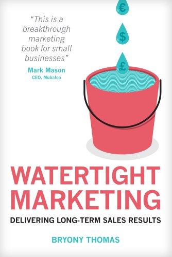 Watertight Marketing: Delivering Long-Term Sales Results (English Edition) de [Thomas