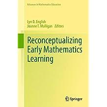 Reconceptualizing Early Mathematics Learning (Advances in Mathematics Education)