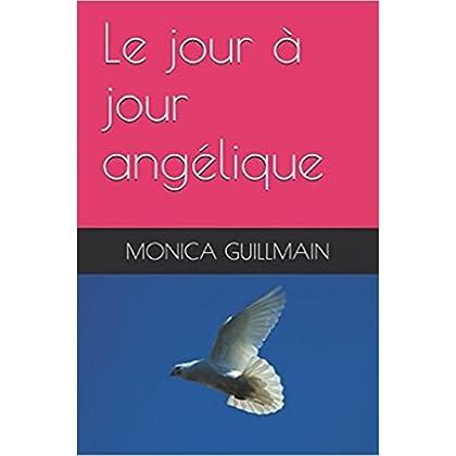 Le jour à jour angélique (ANGEOLOGIE)
