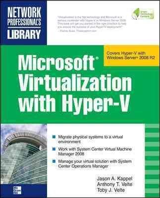 [(Microsoft Virtualization with Hyper-V : Manage Your Datacenter with Hyper-V, Virtual PC, Virtual Server, and Application Virtualization)] [By (author) Jason A. Kappel ] published on (August, 2009) par Jason A. Kappel