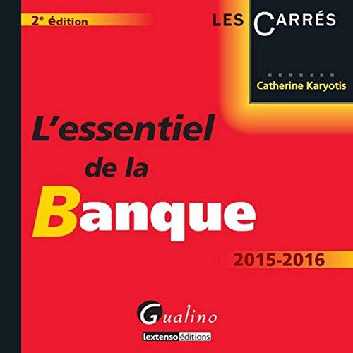 L'essentiel de la banque 2015-2016 par Catherine Karyotis