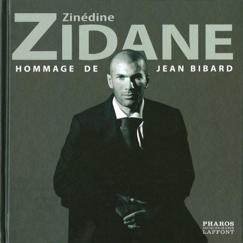 Zinédine Zidane (Ancien prix Editeur : 26 Euros) par Jean Bibard