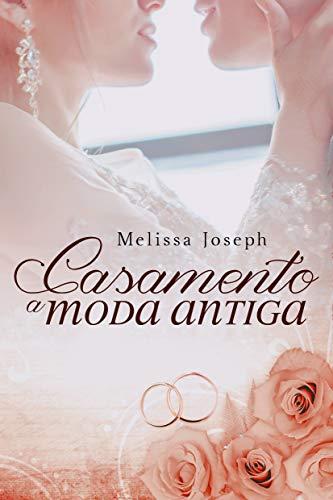 Casamento A Moda antiga (Portuguese Edition)