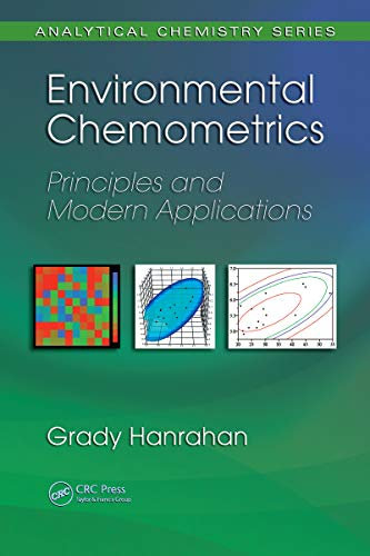 Environmental Chemometrics: Principles and Modern Applications (Analytical Chemistry Book 4) (English Edition) por Grady Hanrahan