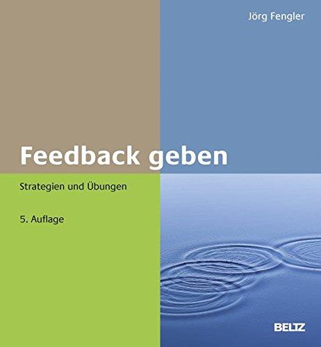 Feedback geben: Strategien und Übungen (Beltz Weiterbildung / Fachbuch)