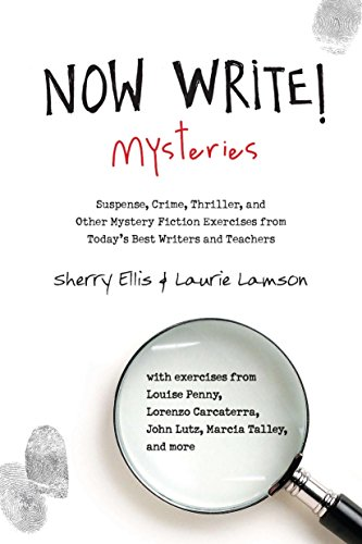Now Write! Mysteries: Suspense, Crime, Thriller, and Other Mystery Fiction Exercises from Today's Best Writers and Teachers por Sherry Ellis