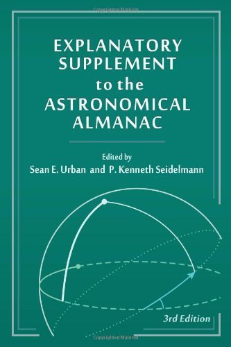 Explanatory Supplement to the Astronomical Almanac by Sean E. Urban (2012-09-17)