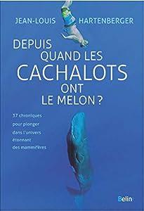 """Afficher """"Depuis quand les cachalots ont le melon ?"""""""