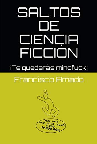 Saltos de ciencia ficción: ¡Te quedarás mindfuck! por Fran Amado