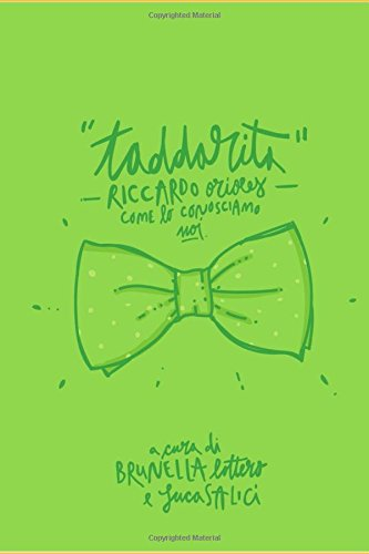 Taddarita: Riccardo Orioles. Come lo conosciamo noi.