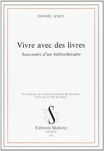 Vivre avec des livres: Souvenirs dun bibliothécaire par Daniel Anet