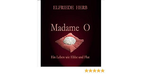 Die geschichte der madame o