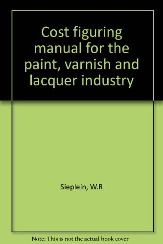 cost-figuring-manual-for-the-paint-varnish-and-lacquer-industry
