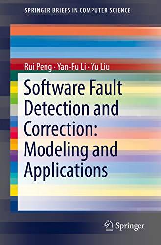Software Fault Detection and Correction: Modeling and Applications (SpringerBriefs in Computer Science) (English Edition)