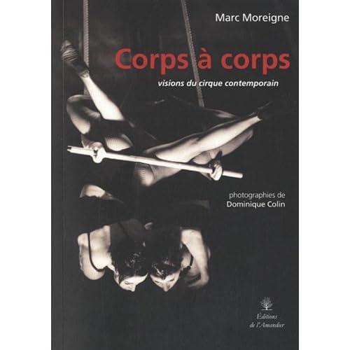 Corps à corps : Visions du cirque contemporain