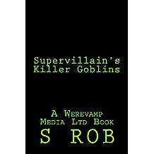 Supervillain's Killer Goblins