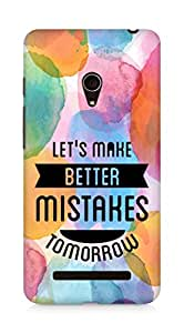Amez Lets make better Mistakes Tomorrow Back Cover For Asus Zenfone 5
