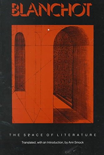 """[The Space of Literature: A Translation of """"L'Espace Litteraire""""] (By: Maurice Blanchot) [published: December, 1989]"""