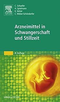 Arzneimittel in Schwangerschaft und Stillzeit von [Schaefer, Christof]