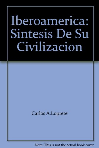 Iberoamerica: Sintesis De Su Civilizacion