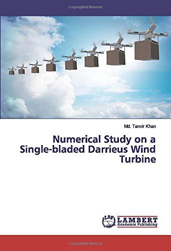 Numerical Study on a Single-bladed Darrieus Wind Turbine