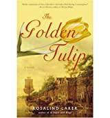 [ [ [ The Golden Tulip [ THE GOLDEN TULIP ] By Laker, Rosalind ( Author )Nov-27-2007 Paperback