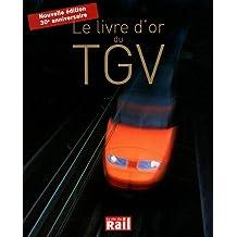 Le livre d'or du TGV édition du 30 eme anniversaire