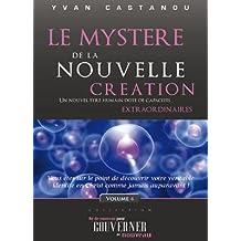 Le mystère de la nouvelle création (Né de nouveau pour gouverner de nouveau)
