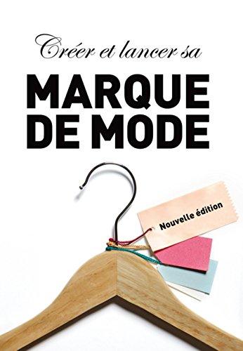 Créer et lancer sa marque de mode (NE) par Meadows Meadows