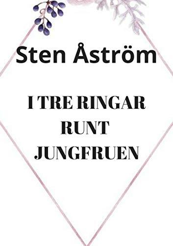 I tre ringar runt jungfruen (Swedish Edition) por Sten  Åström