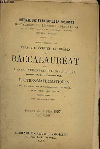 Journal des Examens de la Sorbonne. Epreuves écrites et orales du Baccalauréat de l'Enseignement Secondaire Moderne. 2ème partie, 3ème série : Lettres Mathématiques.