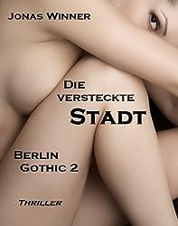 Berlin Gothic 2: Die versteckte Stadt (Thriller)