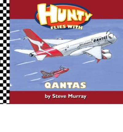hunty-flies-with-qantas-by-author-steve-murray-may-2013