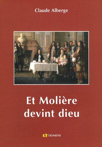 Et Molire devint Dieu, Molire et les moliristes au XIX s.