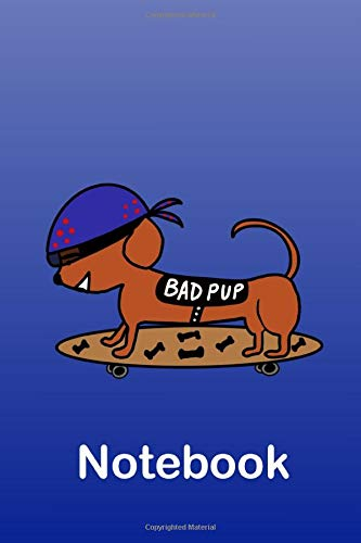 Bad Pup Dog on Skateboard Notebook: Funny gift journal to write in and organise notes by using the Subject and Date boxes on each page.  Cute ... is subtly infused on each page - look inside! di Barefoot Bodeez