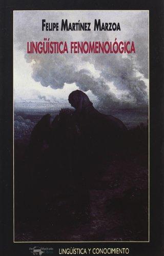 Linguistica Fenomenologica por Felipe Martinez Marzoa