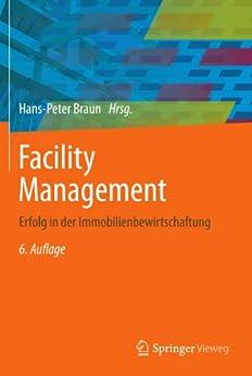 Facility Management: Erfolg in der Immobilienbewirtschaftung von [Braun, Hans-Peter, Reents, Martin, Zahn, Peter, Wenzel, Patrick]