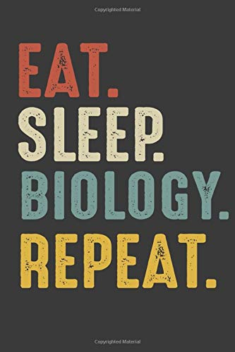 Eat Sleep Biology Repeat: Biologist Gifts Notebook Journal for Recording Notes, Thoughts - 110 Pages 6x9 Inch Composition White Blank Lined Diary ... Teachers, Boys, Girls, for Writing Notes and