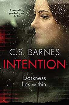 Intention: a compelling psychological thriller by [Barnes, C.S.]