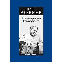 Gesammelte Werke: Band 10: Vermutungen und Widerlegungen. Das Wachstum der wissenschaftlichen Erkenntnis (Karl R. Popper-Gesammelte Werke, Band 10)