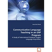 Communicative Language Teaching in an EAP Program: A Study of International Students' English Language Acquisition