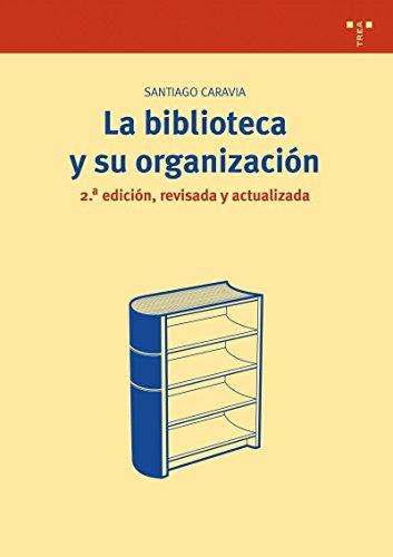 La biblioteca y su organización por Santiago Caravia Nogueras