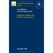 Employers' Liability and Workers' Compensation: Volume 31 (Tort and Insurance Law) by Ken Oliphant (Editor), Gerhard Wagner (Editor) (1-Jun-2012) Hardcover