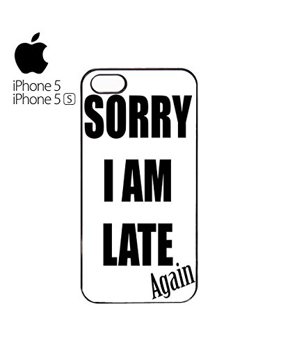 Sorry I Am Late Again Mobile Phone Case Back Cover Coque Housse Etui Noir Blanc pour for iPhone 6 Plus White Blanc