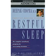 Restful Sleep: The Complete Mind Body Program for Overcoming Insomnia by Deepak Chopra (1994-10-04)