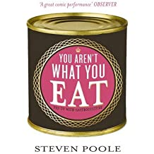 [ You Aren't What You Eat Fed Up with Gastroculture ] [ YOU AREN'T WHAT YOU EAT FED UP WITH GASTROCULTURE ] BY Poole, Steven ( AUTHOR ) Apr-04-2013 Paperback